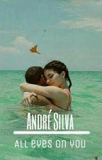 All Eyes On You/ André Silva by lllllsoslllll
