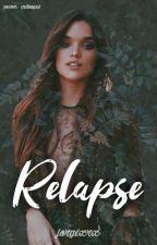 Relapse; Gaslena by jorgixrx