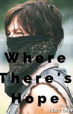 Where There's Hope || Daryl Dixon by morgan900