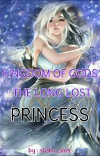 Kingdom Of Gods: The Long Lost Princess by shello_exter