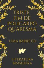 Triste Fim de Policarpo Quaresma by LiteraturaBrasil
