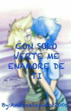 Con Solo Verte Me Enamore De Ti (Cancelada) by andy_M5