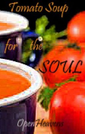 Tomato Soup for the Soul - Poems by OpenHeavens