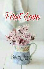 First Love  by Fasnia_Fasya