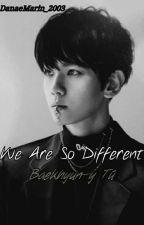 We Are So Different - Baekhyun y Tú (Editando) by DanaeMarin_2003