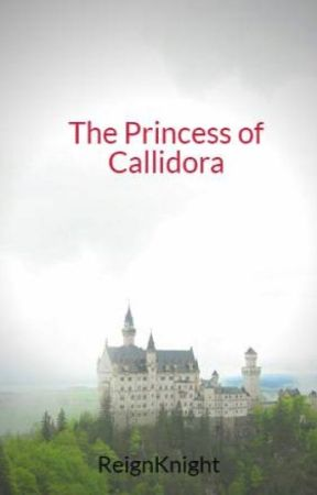 The Princess of Callidora by ReignKnight