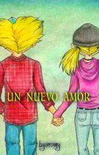 Un Nuevo Amor~ *Hey Arnold * by NOMYPIKASHU