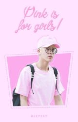 Pink is for Girls by baepsay