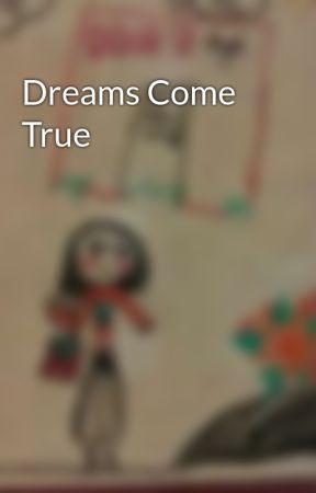 Dreams Come True  by MangoPie2000