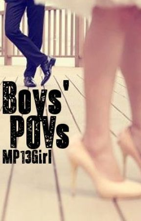 Boys' POVs by Pocahotmess