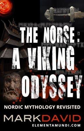 The Norse: A Viking Odyssey - Nordic Mythology Revisited by authorMarkDavid