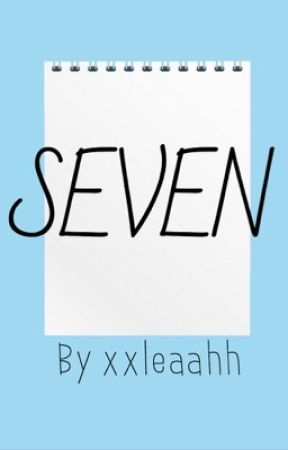 Seven by xxleaahh