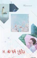 [Chuyển ver][HOPEMIN] Hận Và Yêu by Minminpark2803