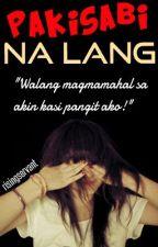 Pakisabi na Lang by risingservant