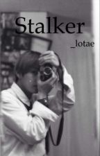 Stalker || Taehyung x Reader x Jimin by _lotae