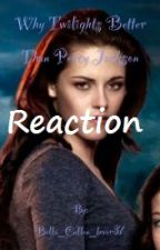 Why Twilight is Better Than Percy Jackson Reaction by DarkMagicLover
