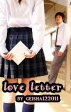 Love Letter (Short Story) by bcozkaorisaidso
