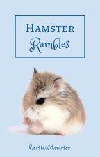 Hamster Rambles by RestlessHamster