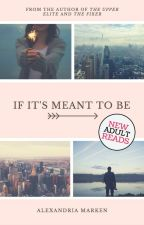 If It's Meant to Be by alexM111