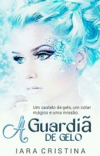 A Guardiã de gelo by IaraCristinaWJ