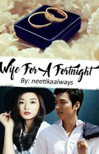 Wife for a Fortnight by neetikaalways
