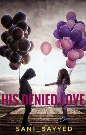 His Denied Love by sani_j_bieber