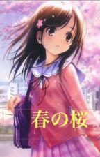 春の桜(Haru no Sakura/ Spring's Cherry Blossom) [Wattys2015] by happyamada