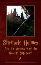 Sherlock Holmes and the Adventure of the Seventh Safeguard by Charlotte-Ann