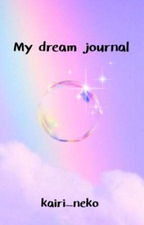 My dream journal by kairi_neko