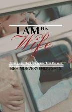 Iam His Wife (Kathniel) by Behindeverythoughts
