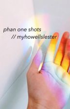 one shots // phan by myhowellslester