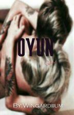 OYUN(GAY)  by wingardiium