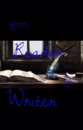 From Reader to Writer by Precociouslilbitch