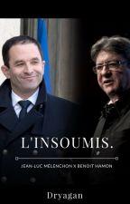 l'insoumis. (Jean-Luc Mélenchon x Benoît Hamon) by Dryagan