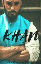 Khan by HafsaWaseemShahKhan