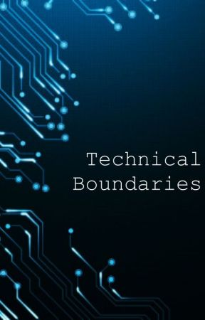 Technical Boundaries by LunaLover1016
