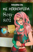 Mi pervertida sensei  by AkarinSarada-chan
