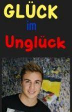 Glück im Unglück (Mario Götze ff) by JudithGoetze19