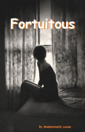 Fortuitous by MademoiselleLouise