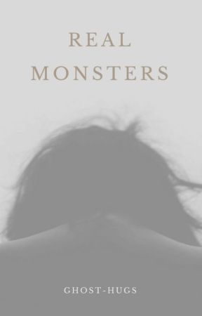 Real Monsters by ghost-hugs