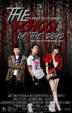 The School Of The Undead (CONTINUATION IN TEEN ZOMBIES) by asurenessalthea