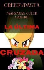 Creepypasta Manzanas Color Sangre:La Última Cruzada by FanRarijack