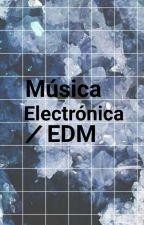 Música Electrónica  e  EDM    by AdrianGomezxd