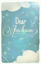 Dear Jackson  ✏ Jackson Wang y tu  by Pic_Col