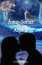 Âme-Soeur Alpha (En cours) by Cricri-San16