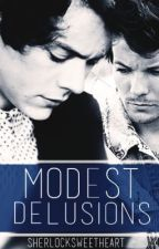 Modest Delusions - Book 3 (Larry Stylinson AU) by sherlocksweetheart