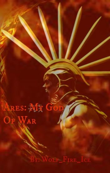 Ares: My God Of War (malexmale)Book 1 Greek Gods Series