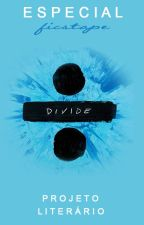 Ficstape - Divide (Ed Sheeran) by Projeto-Literario