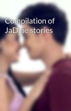 Compilation of JaDine stories by jadinexprincess