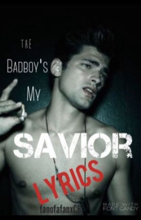 The Badboy's My Saviour Songs by TheAnonymousGirl01
